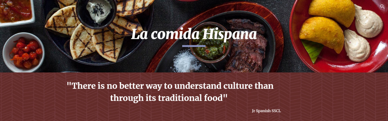 "La comida Hispania. ""There is no better way to understand culture than through its traditional food"" Jr Spanish SSCL"
